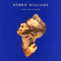Robbie Williams - Take The Crown '2012