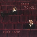 Dark Voices - This Love [CDM] '1999