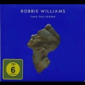 Robbie Williams - Take The Crown (Deluxe Edition) '2012