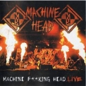 Machine Head - Machine Fucking Head Live (CD1) '2012