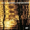 Esbjorn Svensson Trio - Tuesday Wonderland '2006