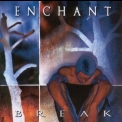 Enchant - Break '1998