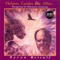 Byron Metcalf - Helpers, Guides & Allies (24-Bit Remastered) '1998