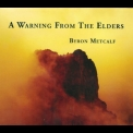 Byron Metcalf - A Warning From The Elders '2007