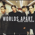 Worlds Apart - Here And Now '2000