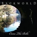 Backworld - Come The Bells '2011