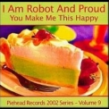 I Am Robot And Proud - You Make Me This Happy '2002