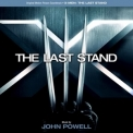 John Powell - X-Men: The Last Stand (Soundtrack) '2006