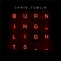Chris Tomlin - Burning Lights '2013
