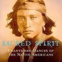 Sacred Spirit - More Chants And Dances Of The Native Americans '2000
