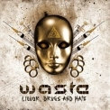 W.a.s.t.e. - Liquor, Drugs And Hate '2011