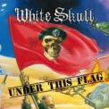 White Skull - Under This Flag '2012