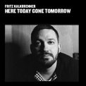 Fritz Kalkbrenner - Here Today Gone Tomorrow '2010