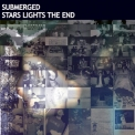 Submerged - Stars Lights The End '2007