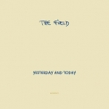 Field, The - Yesterday And Today '2009