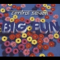 Central Seven - Big Fun [CDM] '1998