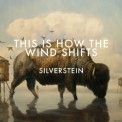 Silverstein - This Is How The Wind Shifts '2013