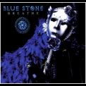 Blue Stone - Breathe '2006