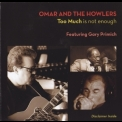 Omar And The Howlers - Too Much Is Not Enough '2012
