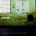 Mesh - The Point At Which It Falls Apart '1999