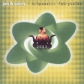 Jam & Spoon - Tripomatic Fairytales 2002 '1993