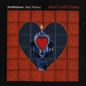 Jam & Spoon - Don't Call It Love [CDS] '1998