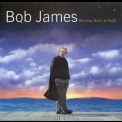 Bob James - Morning, Noon and Night '2002