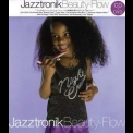 Jazztronik - Beauty-Flow '2007
