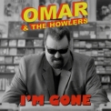 Omar And The Howlers - I'm Gone '2012
