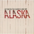 Between The Buried And Me - Alaska '2005