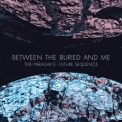 Between The Buried And Me - The Parallax II: Future Sequence '2012