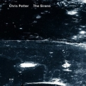 Chris Potter - The Sirens (24Bit) '2013