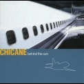 Chicane - Behind The Sun (2003 Reissue) '2000