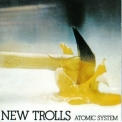 New Trolls - Atomic System '1992