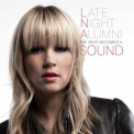 Late Night Alumni - The Beat Becomes A Sound '2013