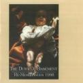 Dust Of Basement, The - Re-membrances 1998 '1998