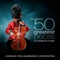London Philharmonic Orchestra, The - The 50 Greatest Pieces Of Classical Music CD2 '2011