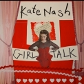 Kate Nash - Girl Talk '2013