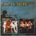 A La Carte - Do Wah Diddy Diddy Round - Viva (2lp's On 1cd) '2002