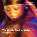 Santiman - Creole Choir Of Cuba (Sos Music:57) '2013