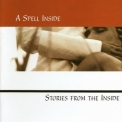 A Spell Inside - Stories From The Inside '2000