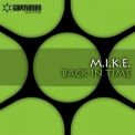 M.i.k.e. - Back In Time '2011