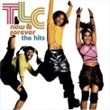 TLC - Now & Forever: The Hits '2003
