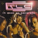 TLC - I'm Good At Being Bad '1999