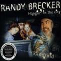 Randy Brecker - Hangin' In The City '2001