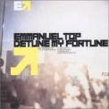 Emmanuel Top - Detune My Fortune '2001