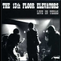 13th Floor Elevators - Live In Texas '1966