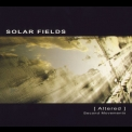 Solar Fields - Altered '2010