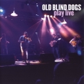 Old Blind Dogs - Play Live '2005