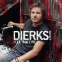 Dierks Bentley - Feel That Fire '2009